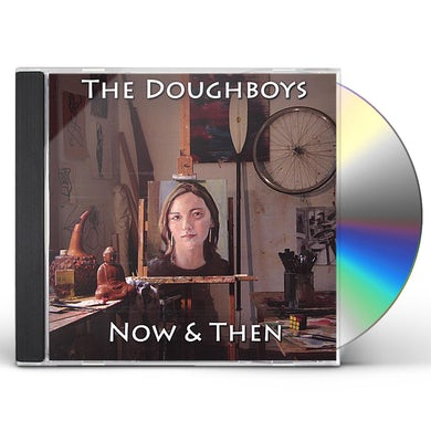 Doughboys NOW & THEN CD