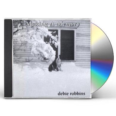 Debie Robbins MAKING A MEMORY CD