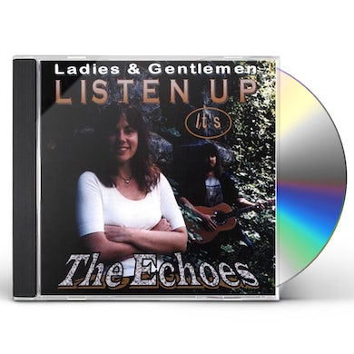 LISTEN UP ITS THE ECHOES CD