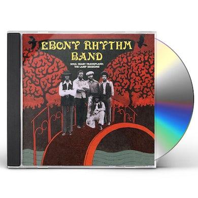 Ebony Rhythm Band SOUL HEART TRANSPLANT: LAMP SESSIONS CD