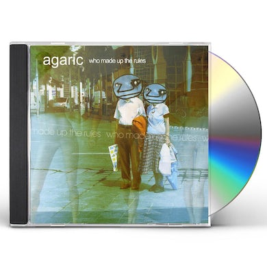 Agaric WHO MADE UP THE RULES CD