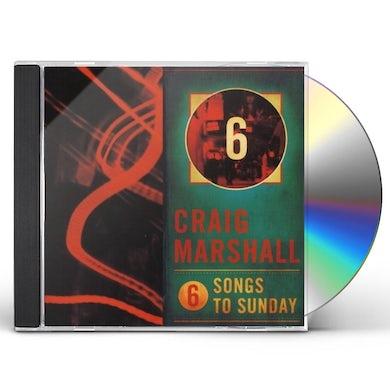 Craig Marshall SIX SONGS TO SUNDAY CD