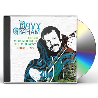 Davy Graham FROM MONKHOUSE TO MEDWAY 1963-1973 CD