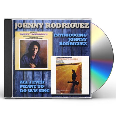 Johnny Rodriguez INTRODUCING / ALL I EVER MEANT TO DO WAS SING CD