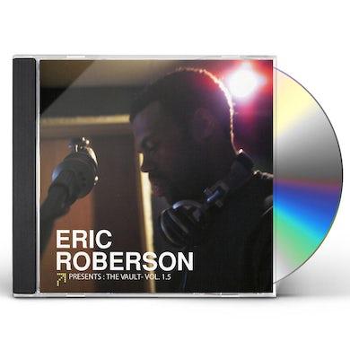 Eric Roberson PRESENTS: THE VAULT 1.5 CD
