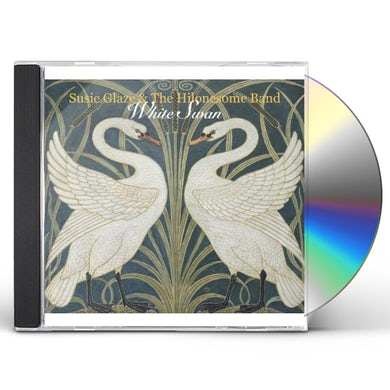 Susie Glaze & The Hilonesome Band WHITE SWAN CD