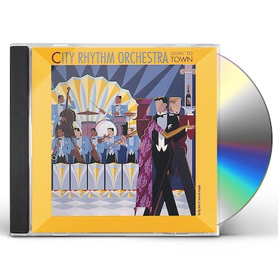 City Rhythm Orchestra GOIN TO TOWN CD