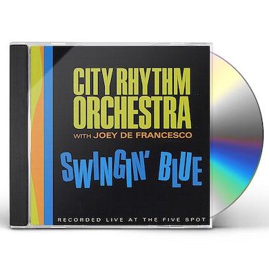 City Rhythm Orchestra SWINGIN' BLUE CD