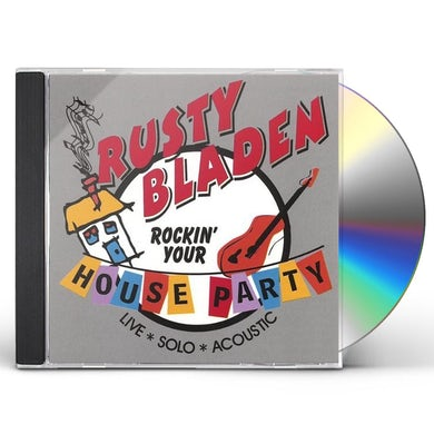 Rusty Bladen ROCKIN' YOUR HOUSE PARTY CD