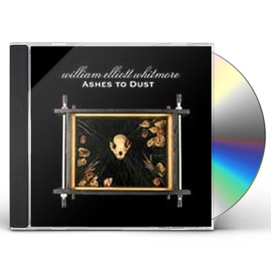 William Elliott Whitmore ASHES TO DUST CD