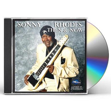 Sonny Rhodes THEN & NOW CD