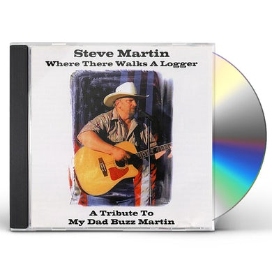 Steve Martin WHERE THERE WALKS A LOGGER CD