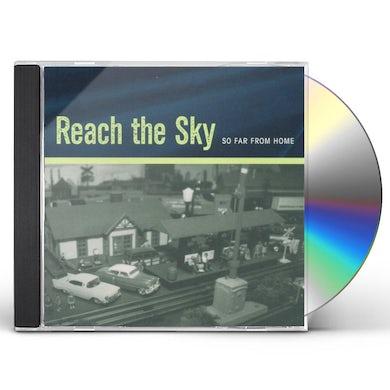 Reach The Sky SO FAR FROM HOME CD
