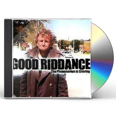 Good Riddance PHENOMENON OF CRAVING CD