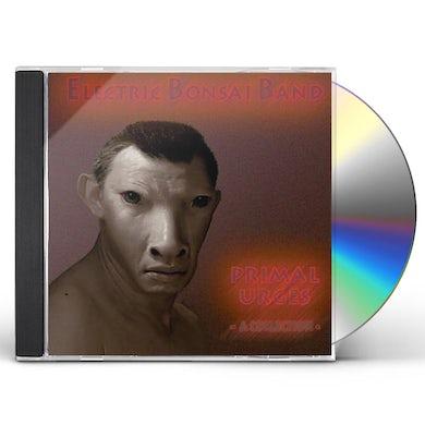 Electric Bonsai Band PRIMAL URGES CD