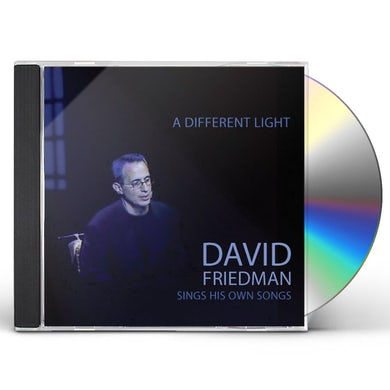 DIFFERENT LIGHT: DAVID FRIEDMAN SINGS HIS OWN CD