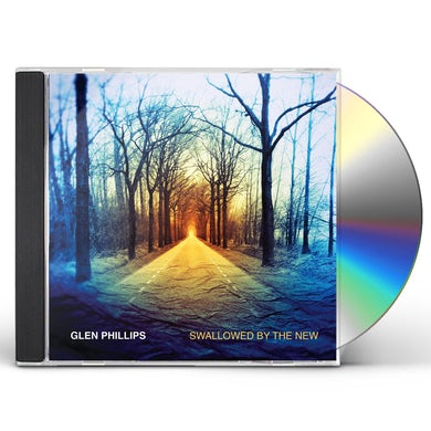 Glen Phillips SWALLOWED BY THE NEW (DELUXE EDITION) CD