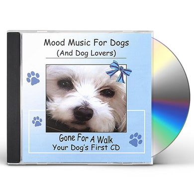 MOOD MUSIC FOR DOGS (& DOG LOVERS) GONE FOR A WALK CD