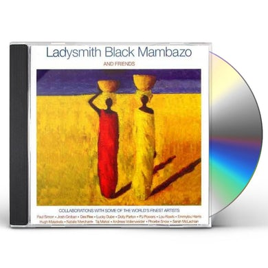 LADYSMITH BLACK MAMBAZO & FRIENDS CD