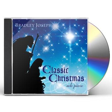 CLASSIC CHRISTMAS: BRADLEY JOSEPH CD