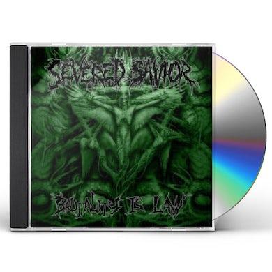 Severed Savior BRUTALITY IS LAW CD