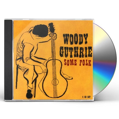 Woody Guthrie SOME FOLK CD