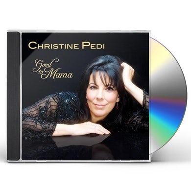 Christine Pedi GOOD TO MAMA CD