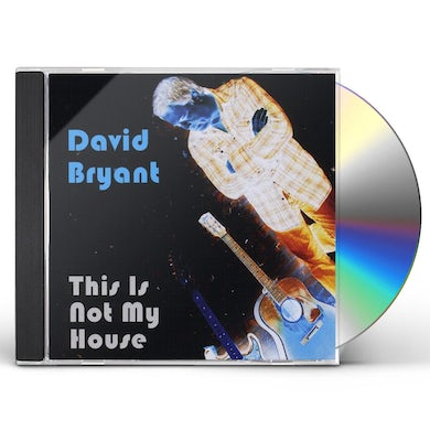 David Bryant THIS IS NOT MY HOUSE CD