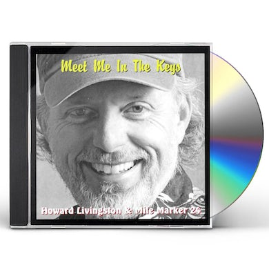 Howard Livingston & Mile Marker 24 MEET ME IN THE KEYS CD