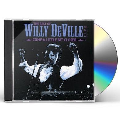 Willy Deville COME A LITTLE BIT CLOSER CD