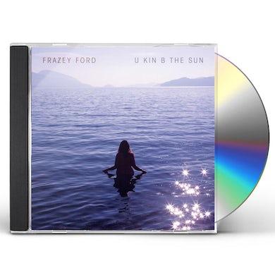 Frazey Ford U kin B the Sun CD