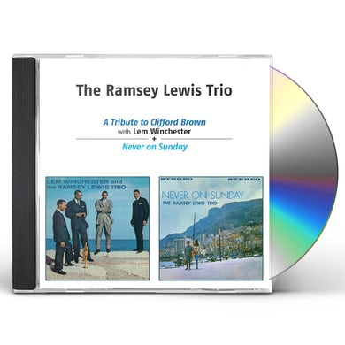 Ramsey Lewis TRIBUTE TO CLIFFORD BROWN + NEVER ON SUNDAY CD