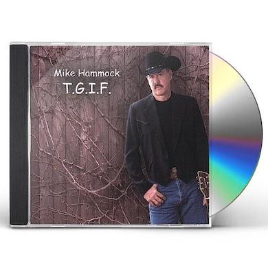 Mike Hammock T.G.I.F. CD