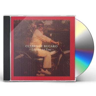 Clarence Bucaro LIKE THE FIRST TIME CD
