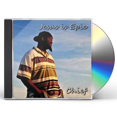 Chief JESUS IS EPIC CD