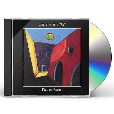 Doug Smith CRUISIN' THE G CD