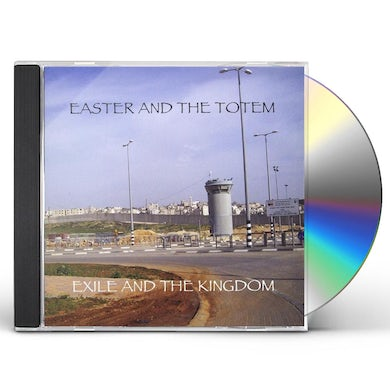 EASTER & THE TOTEM EXILE & THE KINGDOM CD
