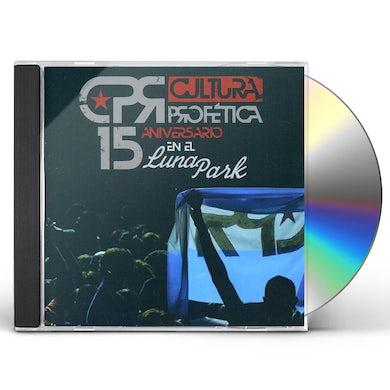 Cultura Profetica 15 ANIVERSARIO EN EL LUNA PARK CD
