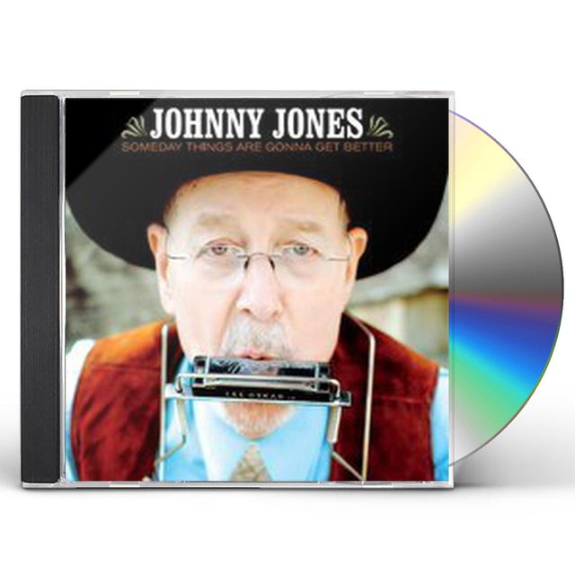 Johnny Jones SOMEDAY THINGS ARE GONNA GET BETTER CD