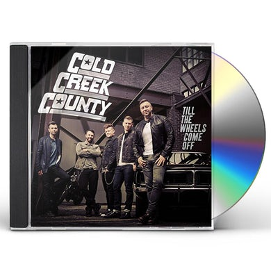 Cold Creek County TILL THE WHEELS COME OFF CD