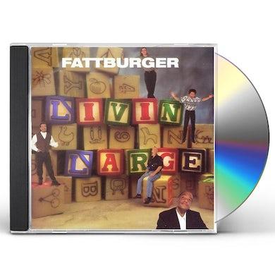 Fattburger LIVIN LARGE CD