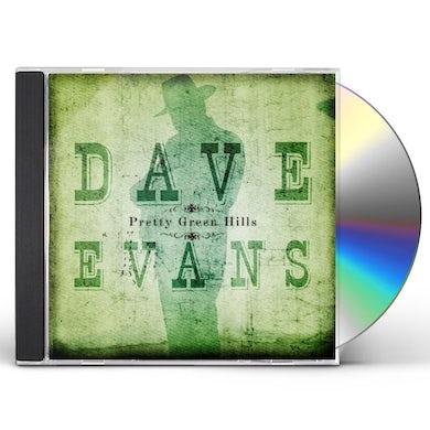 Dave Evans PRETTY GREEN HILLS CD