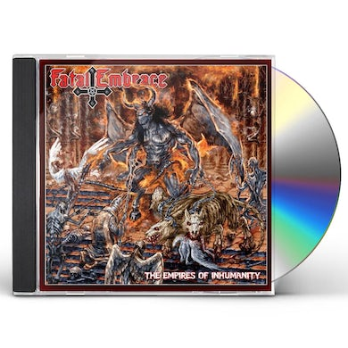 Fatal Embrace EMPIRES OF INHUMANITY CD