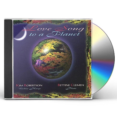 Kim Robertson LOVE SONG TO A PLANET CD