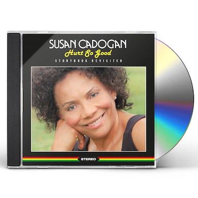 Susan Cadogan Hurt So Good: Storybook Revisited CD