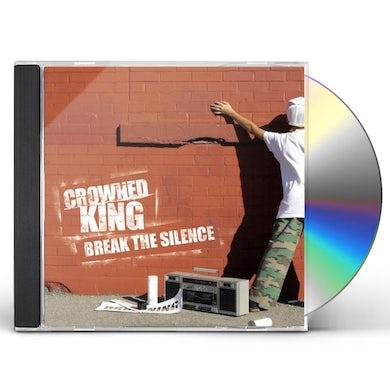 Crowned King BREAK THE SILENCE CD