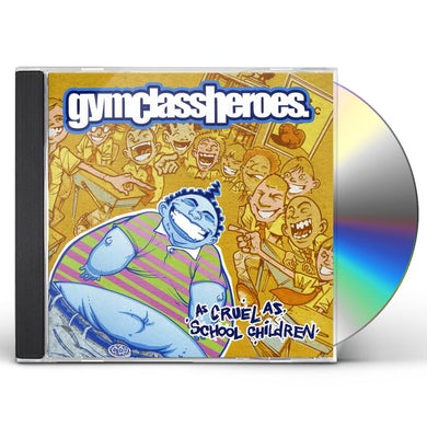 Gym Class Heroes As Cruel as Schoolchildren CD