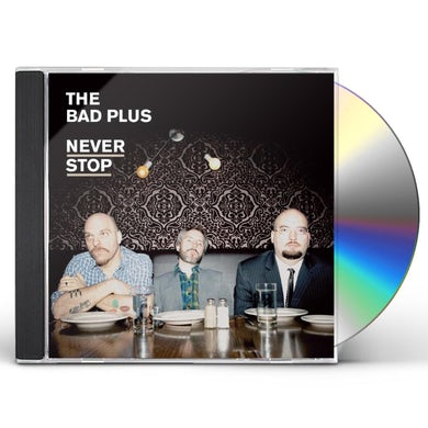 Bad Plus NEVER STOP CD