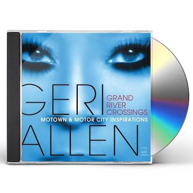 Geri Allen GRAND RIVER CROSSINGS: MOTOWN & MOTOR CITY CD
