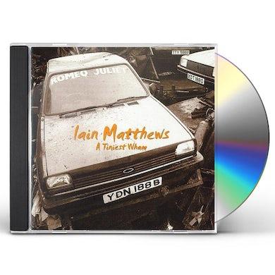 Iain Matthews TINIEST WHAM CD